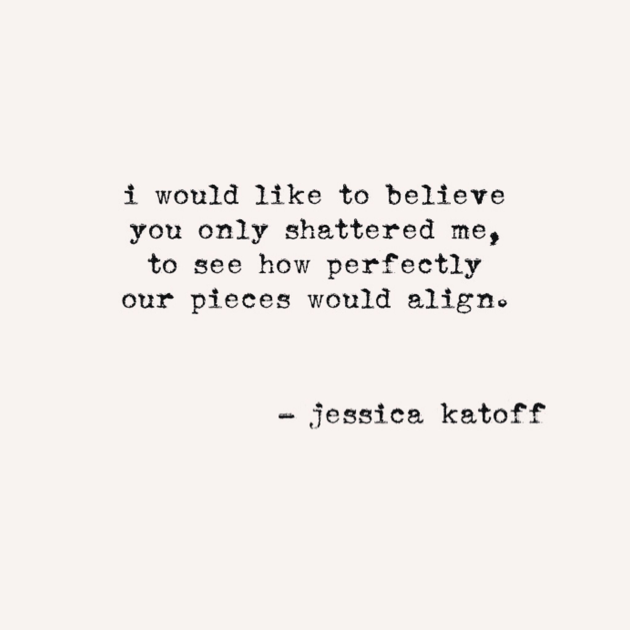 Original Poetry By Jessica Katoff   Http://instagram.com/jessicakatoff