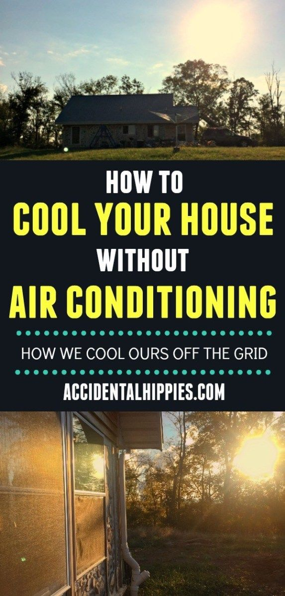 Keep Your House Cool Without Air Conditioning Off grid