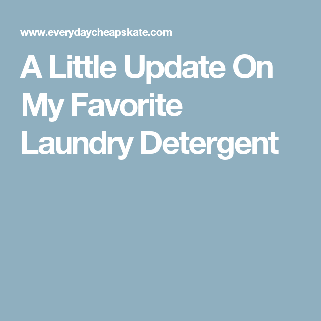 A Little Update On My Favorite Laundry Detergent