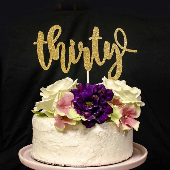 Thirty Gold Glitter Cake Topper Thirty Cake Topper 30th Etsy In 2021 30th Birthday Cake Topper 30 Birthday Cake Birthday Cake Toppers