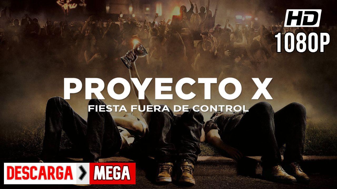 Descargar Proyecto X Mega Español Latino Hd 1080p Movie Posters Movies Poster
