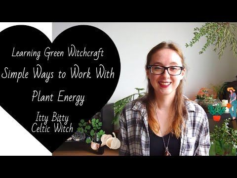 Learning Green Witchcraft - Simple Ways to Work With Plant Energy - Sarah Fawn Empey #greenwitchcraft Learning Green Witchcraft - Simple Ways to Work With Plant Energy - Sarah Fawn Empey #greenwitchcraft