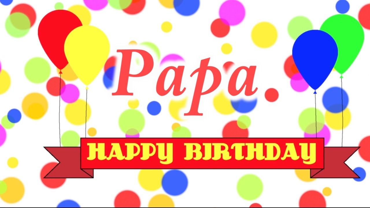 Happy Birthday Papa Song Youtube Quotes In 2018 Pinterest