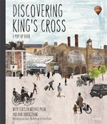 Cicada Books » Discovering King's Cross: A pop-up book