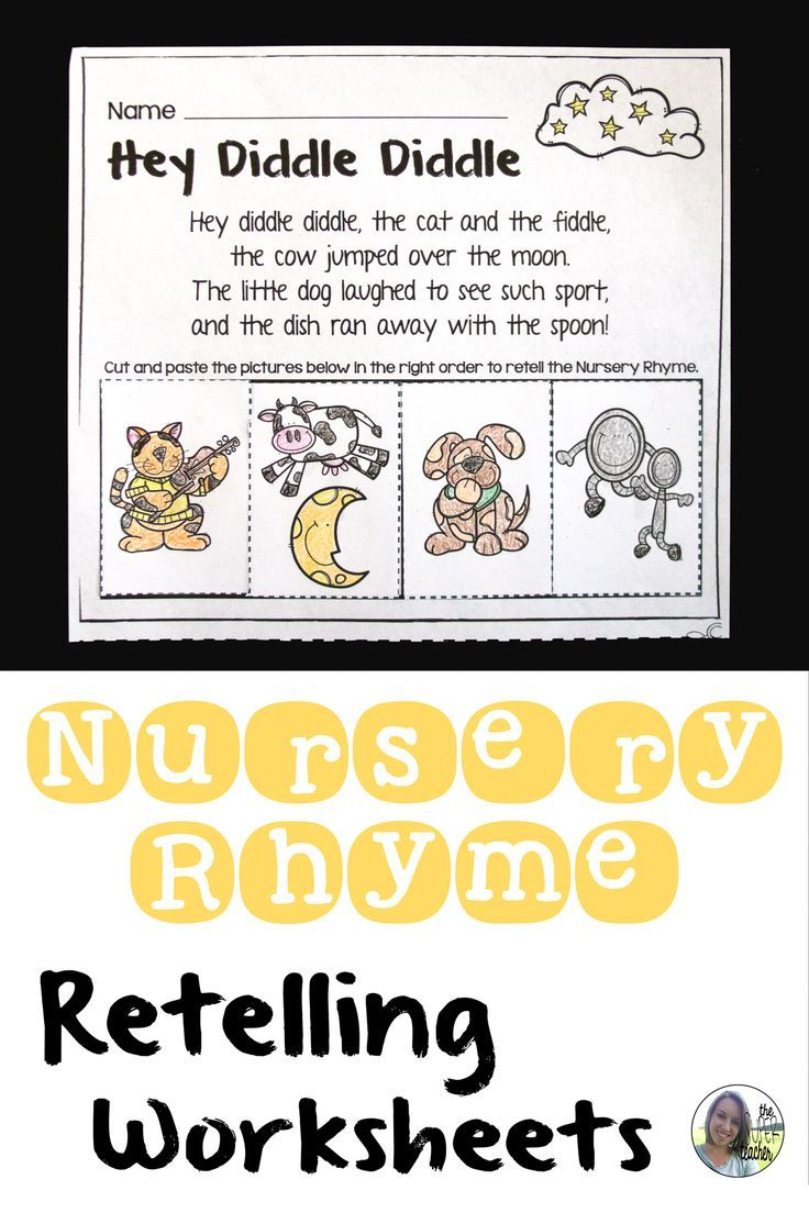These 10 No Prep Worksheets Feature Well Known Nursery Rhymes And Encourage Students To Practice Their Retelling Skills Printables Incorporate Fun