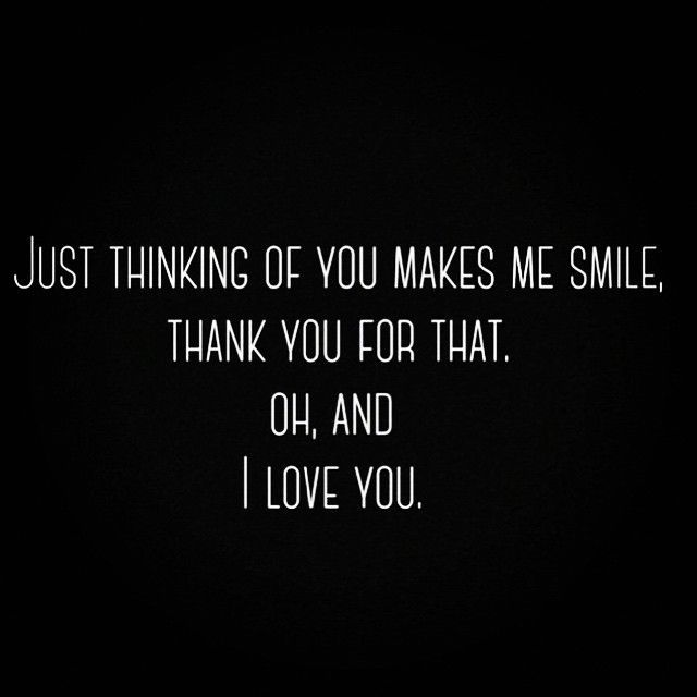 Just Thinking Of You Love Love Quotes Quotes Quote In Love Thoughts Thinking Love Quote I Love You Instagr Love Thoughts Love Yourself Quotes I Love You Quotes
