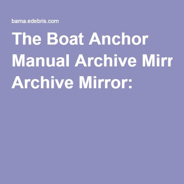 the boat anchor manual archive mirror tech talk pinterest rh pinterest com Motorized Boat Anchor Bama Boats Daphne Al