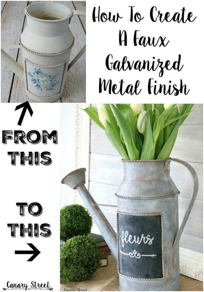 How To Create A Faux Galvanized Metal Finish Canary Street Crafts Painting Galvanized Metal Farmhouse Diy Projects Galvanized Metal