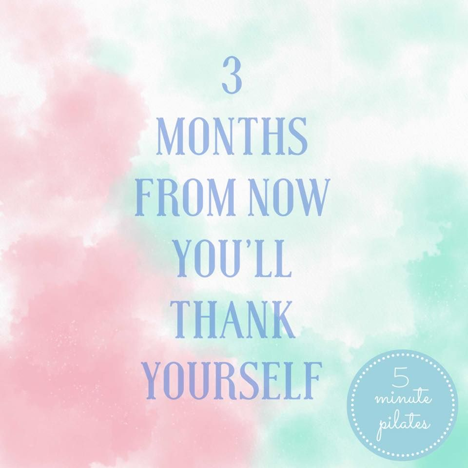 3 Months From Now Youll Thank Yourself Pilates Motivational Quote