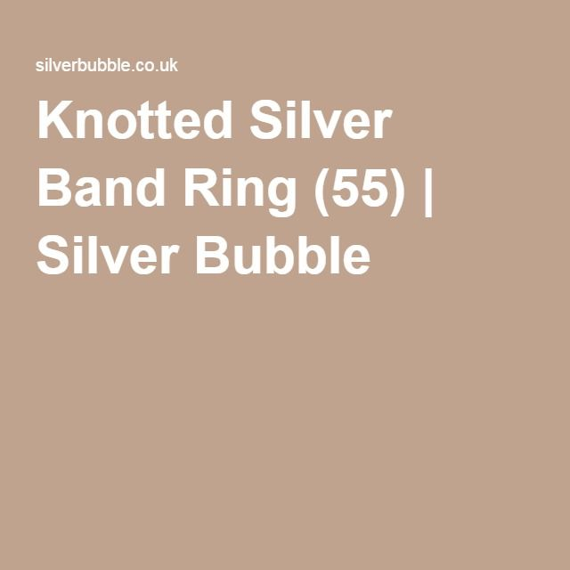 Knotted Silver Band Ring (55) | Silver Bubble