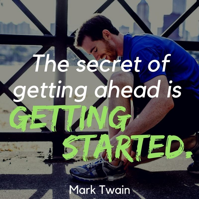 Walking exercise quotes--The secret of getting ahead is getting started. – Mark Twain quote - walking quotes -- fitness quotes