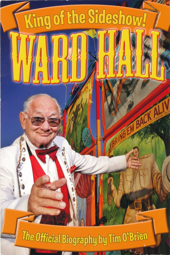 Ward Hall - King of the Sideshow Biography to be made