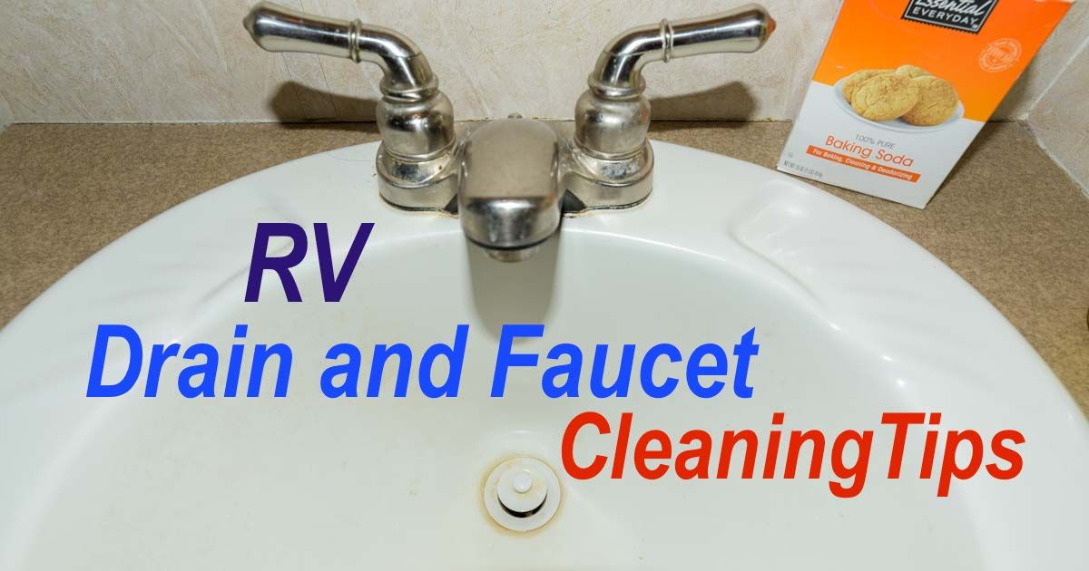 Rv Plumbing Tips Cleaning Rv Faucets Sink Drains Shower Wands