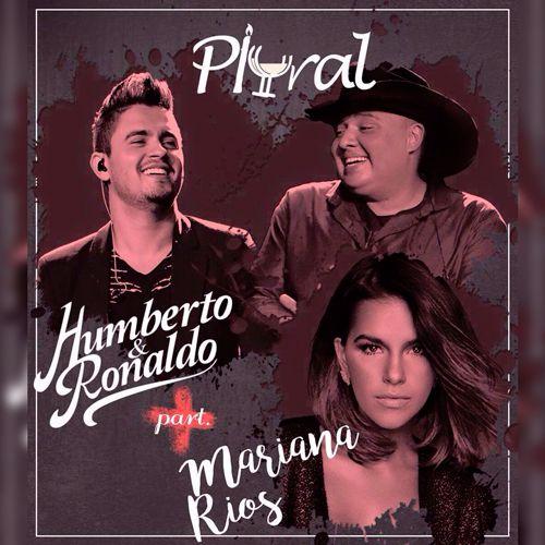 Humberto e Ronaldo Part. Mariana Rios - Plural - https://bemsertanejo.com/humberto-e-ronaldo-part-mariana-rios-plural/