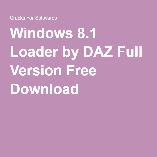 Windows 8 1 Loader by DAZ Full Version Free Download