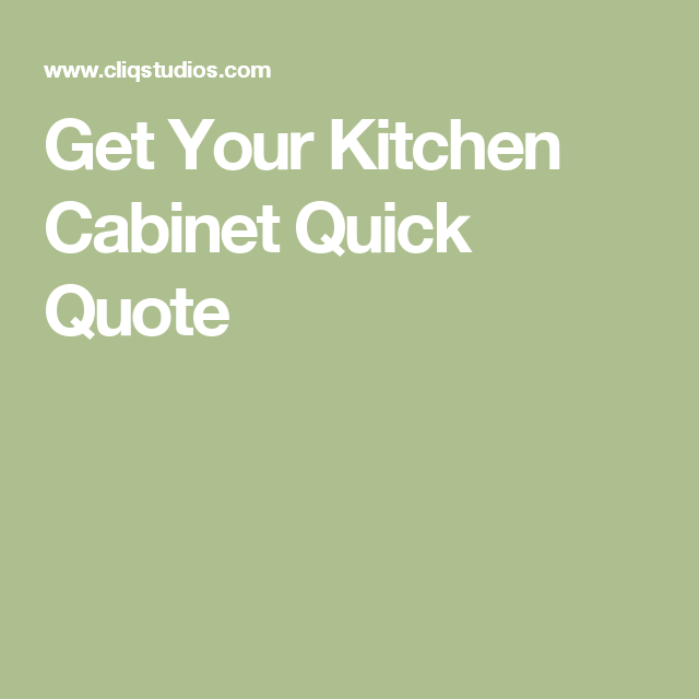 Get Your Kitchen Cabinet Quick Quote Dream Home Kitchen Cabinets