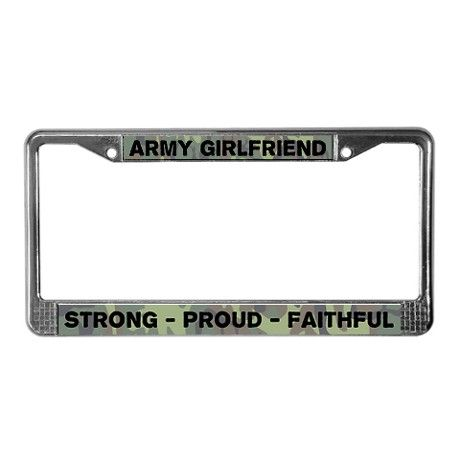 Army Girlfriend License Plate Frame On Cafepress Com License Plate Frames License Plate Covers