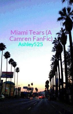 Miami Tears (A Camren FanFic) - SORRY | Reading | Wattpad, Get your