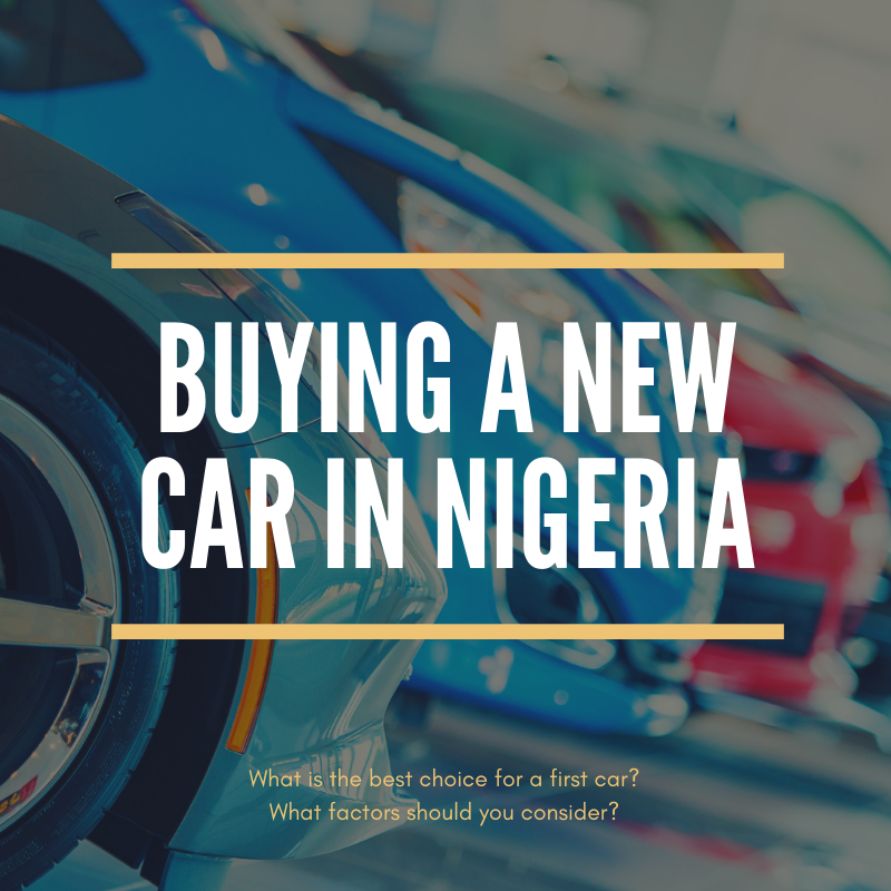 Buying a New Car in Nigeria What is The Best Choice For a
