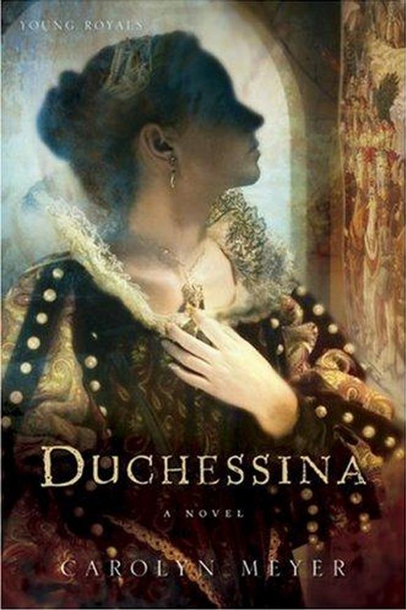 Carolyn Meyer - Duchessina