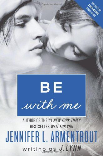 Be With Me A Novel Wait For You By J Lynn From The Author Of The 1 New York Times Bestseller Wait For You Do Teresa And Jase H Books Lynn