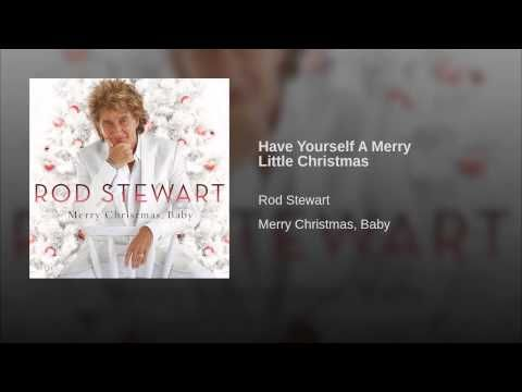 Have Yourself A Merry Little Christmas - YouTube | Rod Stewart ...