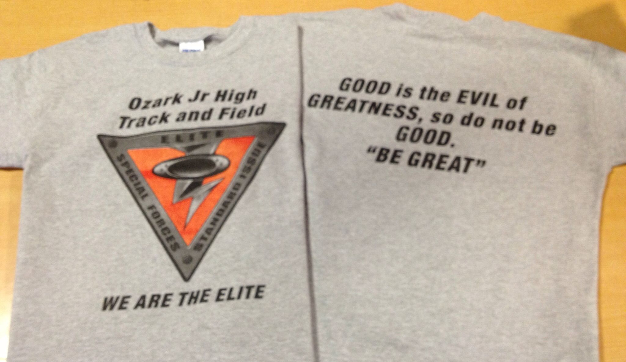 Ozark Jr High Track And Field We Are The Elite Good Is The Evil Of Greatness So Do Not Be Good Be Gre Ozark Greatful Junior High