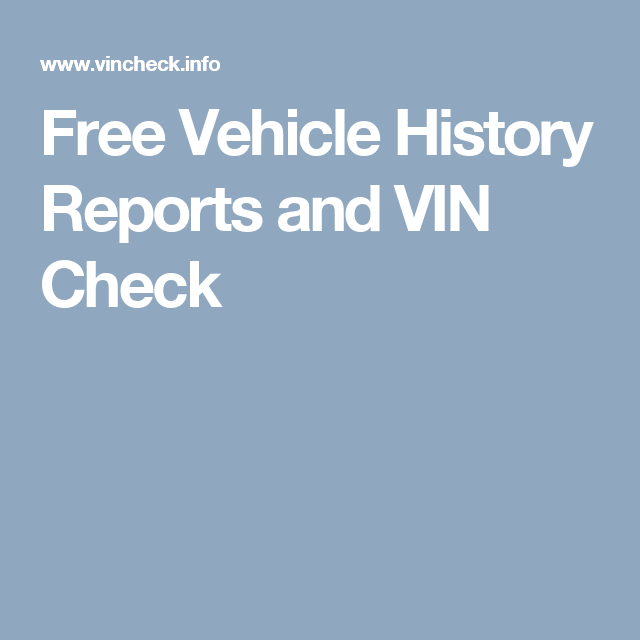 Free Vehicle History Reports And Vin Check Free History Home Jobs