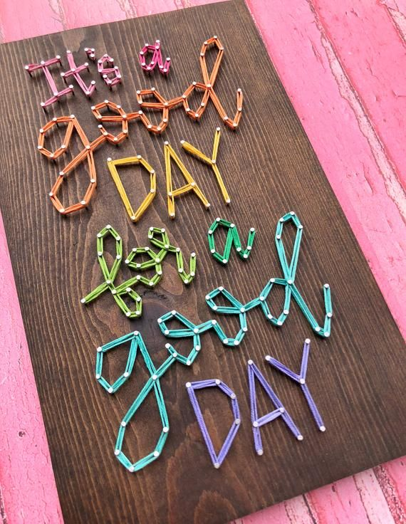 MADE TO ORDER String Art 'It's a Good Day for a Good Day' Single Line Strung Sign