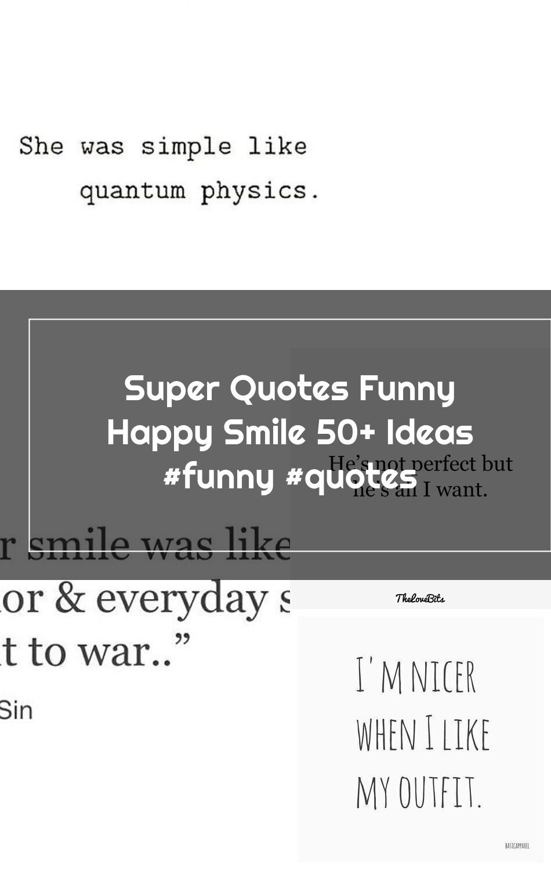 Super Quotes Funny Happy Smile 50 Ideas Funny Quotes In 2020 Super Quotes Funny Quotes Quotes