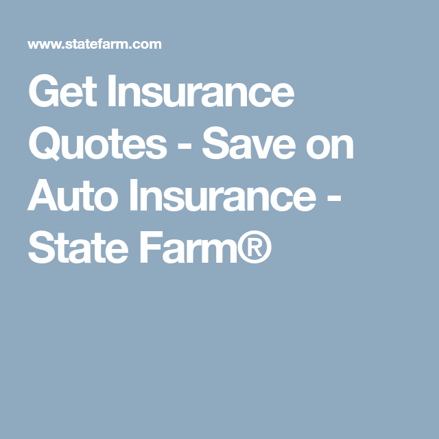 Get Insurance Quotes Save On Auto Insurance State Farm Enchanting State Farm Insurance Quotes