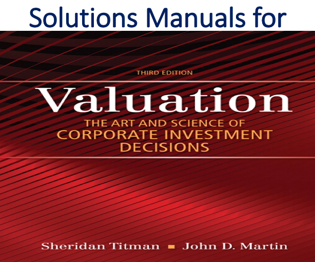 Solutions To Exercises In Excel For Valuation The Art And Science Of Corporate Investment Decisions 3rd Edition Trh Investing Teaching Process Solutions