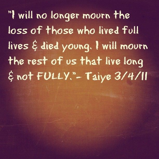 And those of us not living fully must stop mourning the fact that we're not complete.  Just do it!