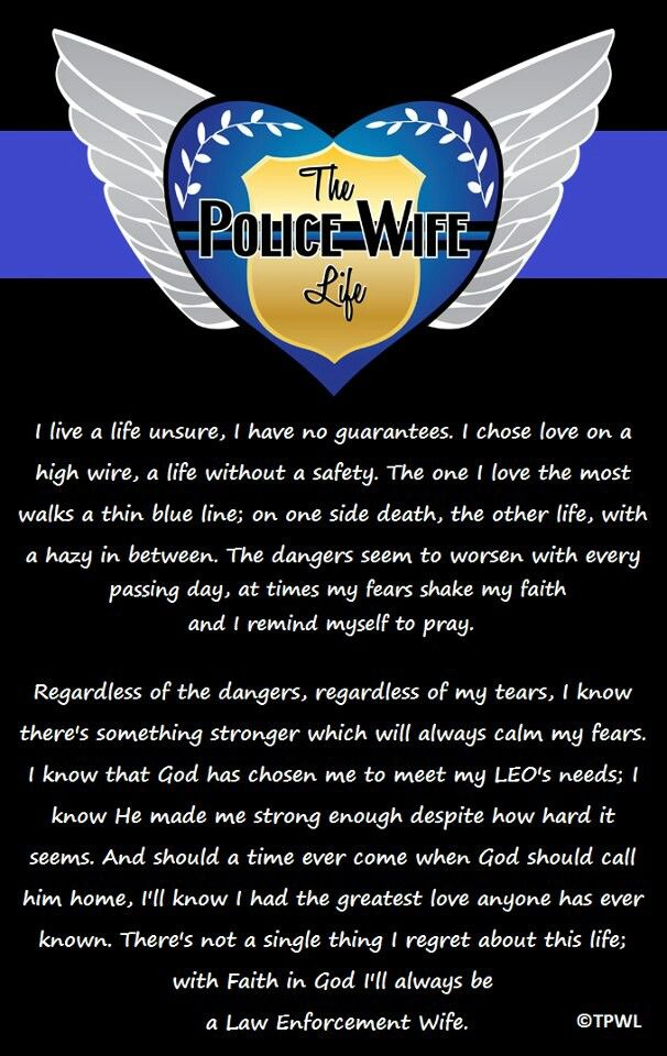 So True The Life Of A Police Officers Wife Def Not An Easy One Police Wife Life Wife Life Police Officer Wife
