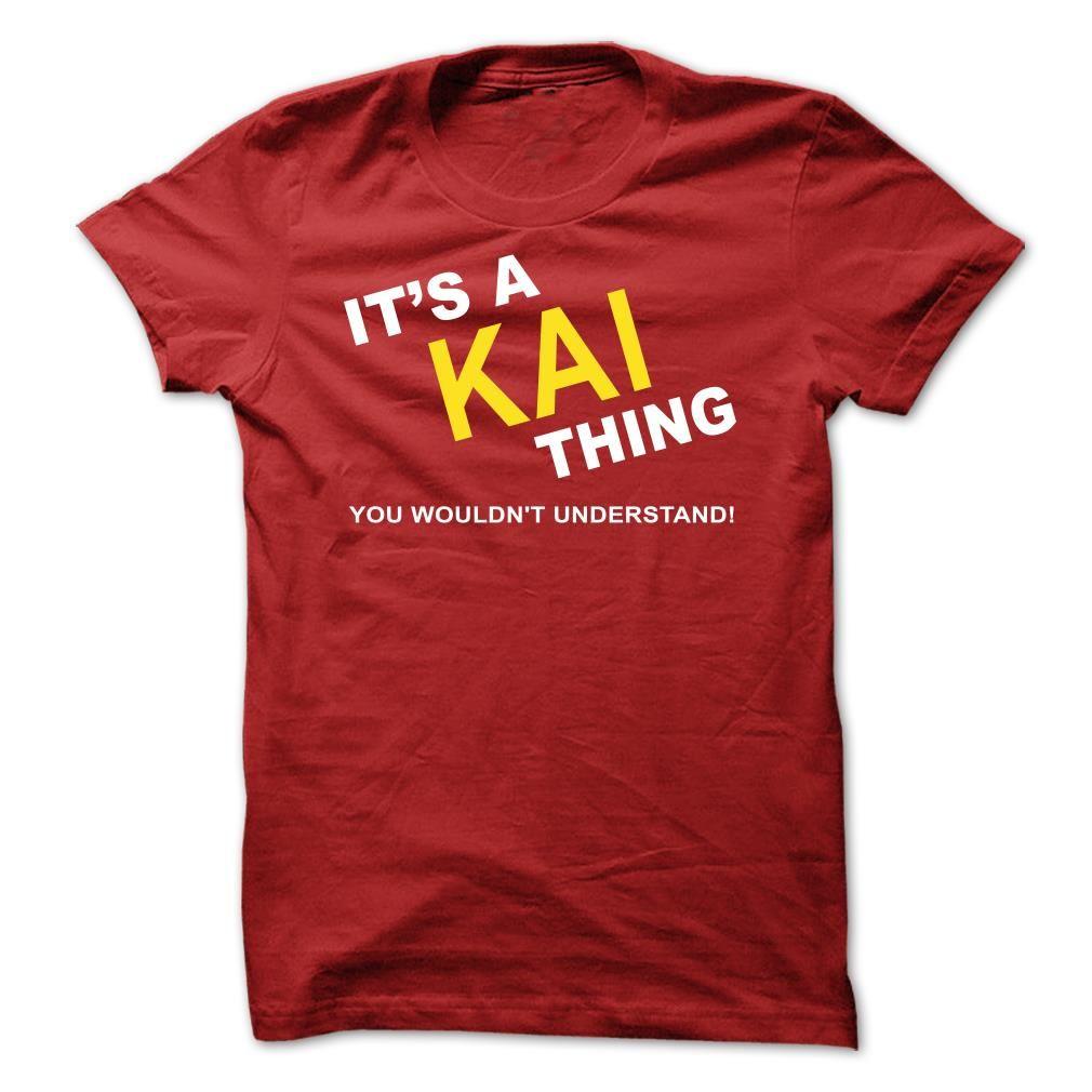 Its A Kai Thing Tshirt Name Pinterest Custom Shirts Cheap