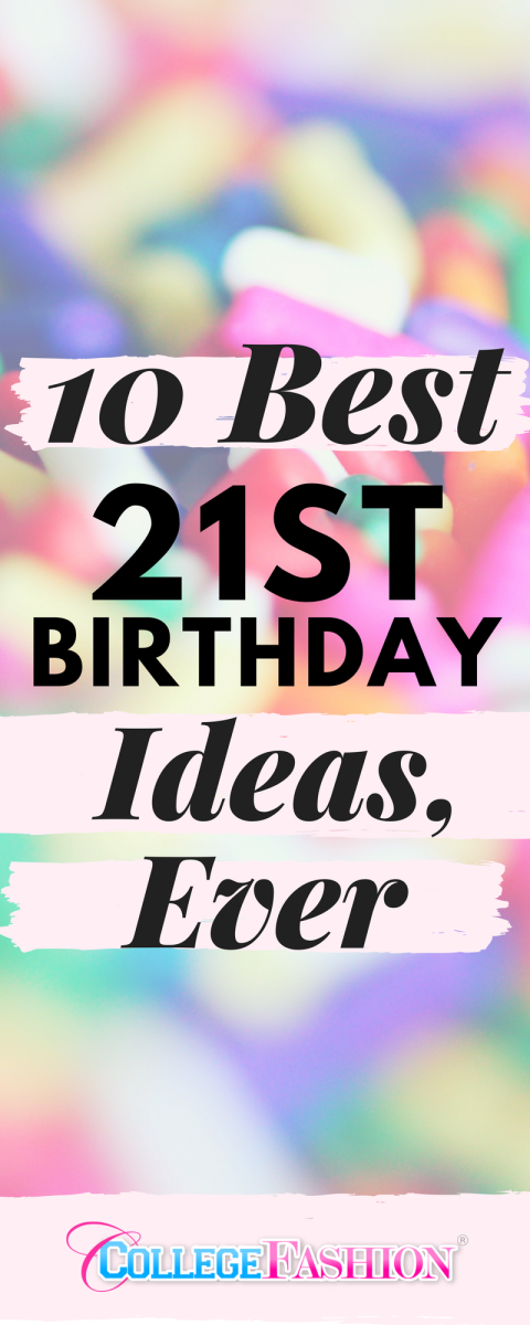 21st birthday ideas the best 21st birthday ideas ever
