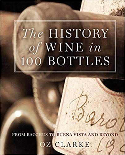 The History of Wine in 100 Bottles: From Bacchus to ...
