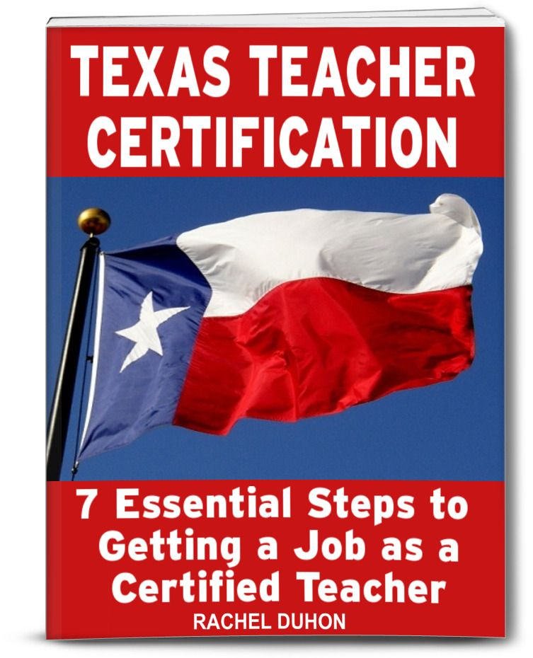 Texas Teacher Certification 7 Steps To Get A Job As A Certified