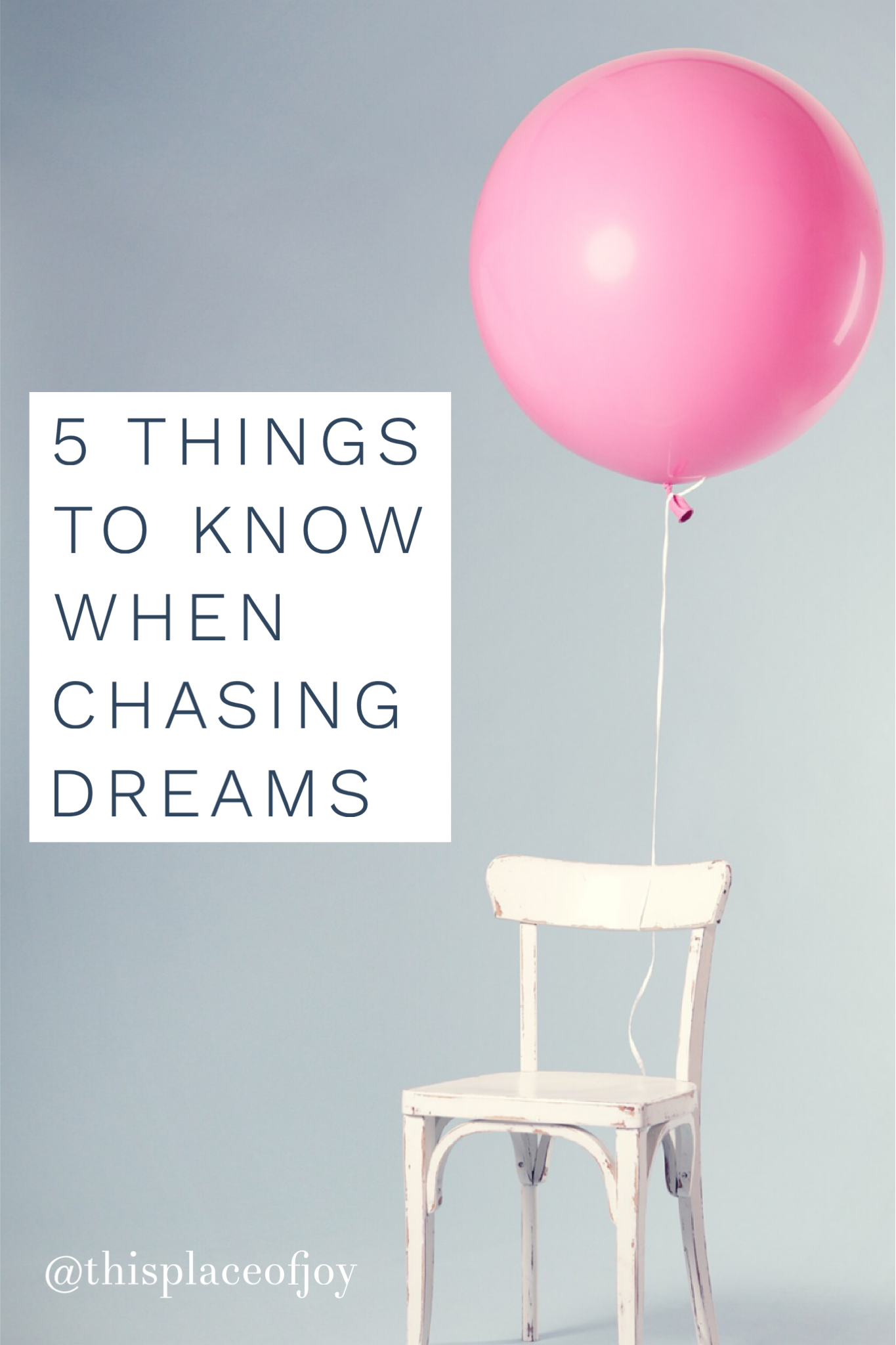 Dream Big 5 Things To Know When Chasing A Dream This Place Of Joy Things To Know Chasing Dreams Joy