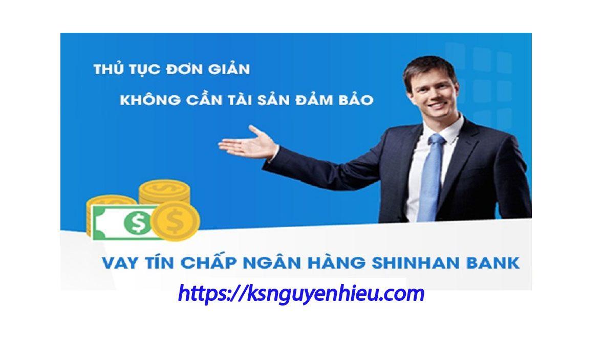 Bạn đang Băng Khoăn điều Kiện Vay Tin Chấp Tại Shinhan Finance Hay Khong Bạn