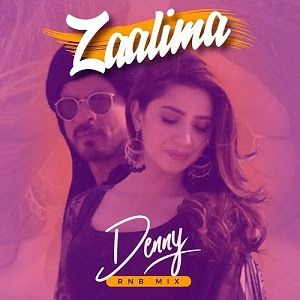 Zaalima Mp3 Song Denny Rnb Remix Version Download Mp3 Song