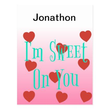 I\'m Sweet On You | Custom Valentine\'s Day Hearts Postcard ...
