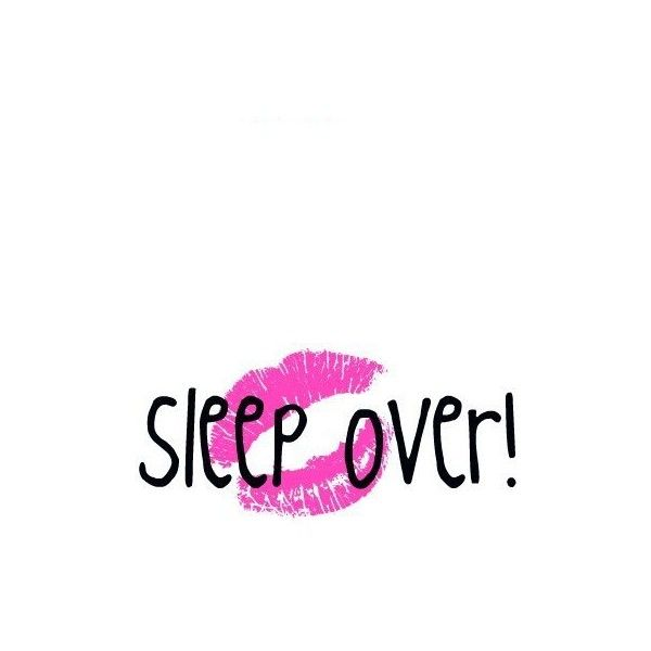 Sleepover Liked On Polyvore Featuring Quotes Backgrounds Words