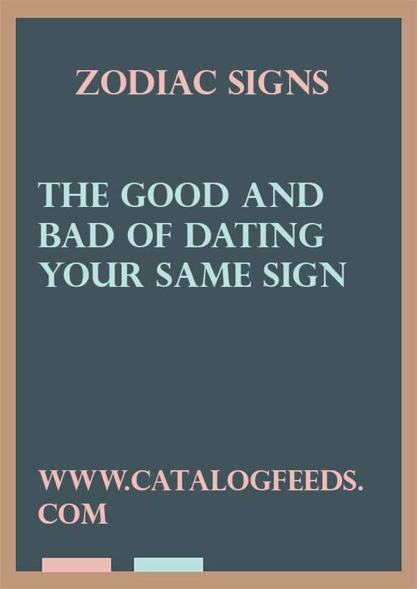 Dating your same astrological sign