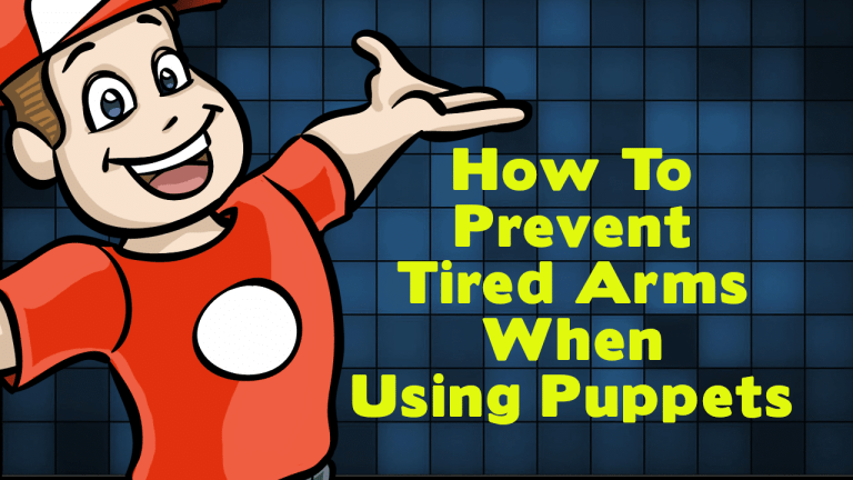 How To Prevent Tired Arms When Using Puppets Puppet
