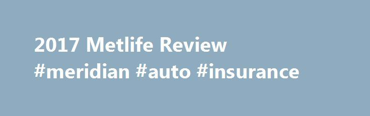 Metlife Quote Delectable 2017 Metlife Review #meridian #auto #insurance Httpgermany.nef2 . Inspiration Design