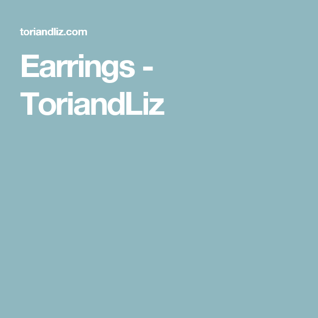 Earrings - ToriandLiz