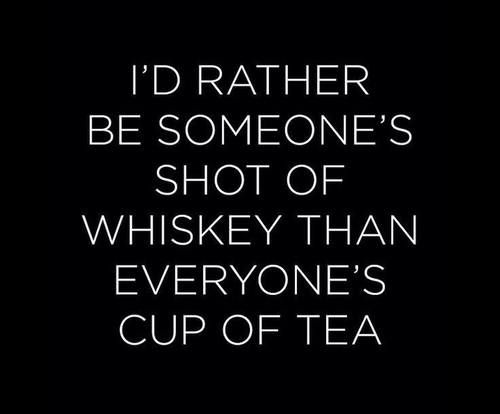 I Am Not Your Cup Of Tea Quotes