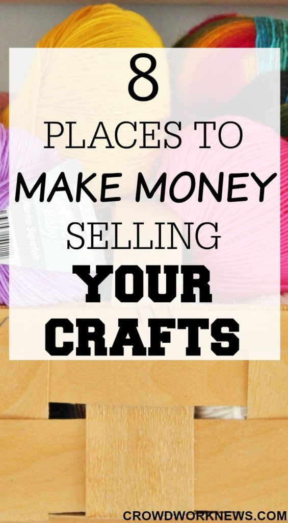 8 Places to Make Money Selling Your Crafts Handmade crafts - making contracts more profitable