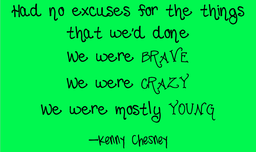 Lyric lyrics for brave : Young - Kenny Chesney Country Music Song Lyrics Quotes | Song ...